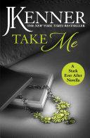 Take Me: A Stark Ever After Novella