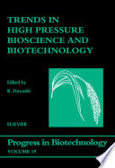 Trends in High Pressure Bioscience and Biotechnology