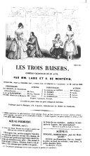 Les trois baisers, comédie-vaudeville en un acte, par [Charles] Labie et H. de Montépin, représentée, pour la première fois, à Paris, sur le théâtre du Vaudeville, le 18 janvier 1846