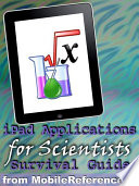 iPad Applications for Scientists: Survival Guide. Finding FREE and other applications for mathematicians, physicists, doctors, astronomers, and more