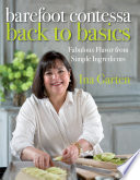 """""""Barefoot Contessa Back to Basics: Fabulous Flavor from Simple Ingredients: A Cookbook"""" by Ina Garten"""