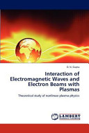 Interaction of Electromagnetic Waves and Electron Beams with Plasmas