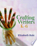 Crafting Writers  K 6