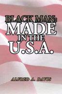 Black Man made in the U S A