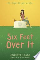 Six Feet Over It