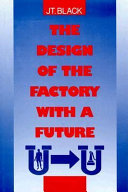 The Design of the Factory with a Future