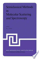 Semiclassical Methods in Molecular Scattering and Spectroscopy Book