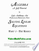 Video Math Tutor: Algebra: Solving Linear Equations - Part 1: The Basics