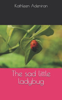 The Sad Little Ladybug Book PDF