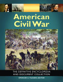 American Civil War  The Definitive Encyclopedia and Document Collection  6 volumes
