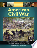 """""""American Civil War: The Definitive Encyclopedia and Document Collection [6 volumes]: The Definitive Encyclopedia and Document Collection"""" by Spencer C. Tucker"""