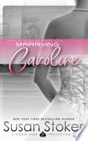 Marrying Caroline  A Navy SEAL Military Romantic Suspense