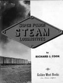 Super Power Steam Locomotives