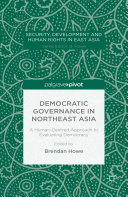 Democratic Governance in Northeast Asia: A Human-Centered Approach to Evaluating Democracy Pdf/ePub eBook