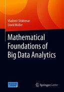 Mathematical Foundations of Big Data Analytics