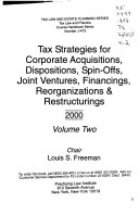 Tax Strategies for Corporate Acquisitions  Dispositions  Financings  Joint Ventures  Reorganizations  and Restructurings