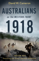 Australians on the Western Front 1918