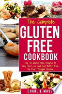 Gluten Free Recipes Cookbook  Simple Easy Diet For Busy People Weight Loss Healthy Delicious Cookbook Beginners No Fuss Top 30 Gluten Free to Help You Look and Feel Better