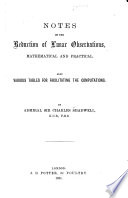 Notes on the Reduction of Lunar Observation, Mathematical and Practical