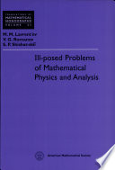 Ill-posed Problems of Mathematical Physics and Analysis