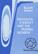 Initiation  Eternity and the Passing Moment