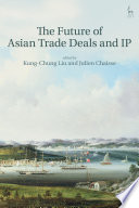 The Future of Asian Trade Deals and IP