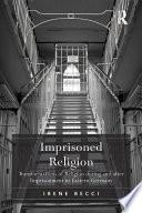 Imprisoned Religion