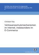 Vertrauensschutzmechanismen im Internet, insbesondere im E-Commerce
