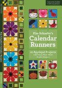 Kim Schaefer's Calendar Runners: 12 Appliqué Projects with ...