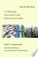 Technology Innovation And Entrepreneurship Part Ii My Firm Book PDF