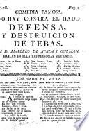 Comedia nueva  No hay contra el Hado defensa  y Destruicion de Tebas