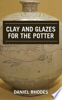 """""""Clay and Glazes for the Potter"""" by Daniel Rhodes"""