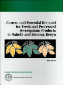 Current and Potential Demand for Fresh and Processed Sweetpotato Products in Nairobi and Kisumu, Kenya