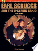 Earl Scruggs and the 5-String Banjo  : Revised and Enhanced Edition