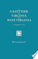 A Gazetteer of Virginia and West Virginia