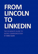 Read Online From Lincoln to Linkedin: The 55-Minute Guide to Social Communication For Free