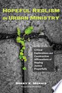 Hopeful Realism In Urban Ministry Book