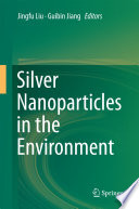 Silver Nanoparticles in the Environment Book