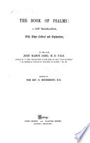 The Book Of Psalms A New Translation With Notes Critical And Explanatory By The Late John Mason Good Edited By The Rev E Henderson