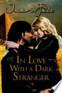 In Love with a Dark Stranger