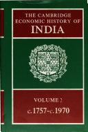 The Cambridge Economic History of India  Volume 2  C 1757 c 1970