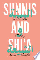 link to Sunnis and Shi'a : a political history of discord in the TCC library catalog