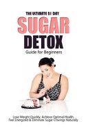 The Ultimate 21 Day Sugar Detox Guide Book