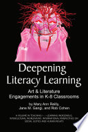 Deepening Literacy Learning  : Art and Literature Engagements in K8 Classrooms