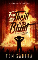 For the Thrill of the Blunt [Pdf/ePub] eBook