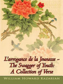 L'arrogance de la Jeunesse - The Swagger of Youth: A Collection of Verse