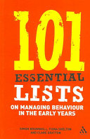 101 Essential Lists on Managing Behaviour in the Early Years