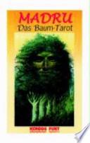 Madru oder der große Wald  : das Märchen vom Baumtarot