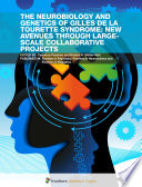 The Neurobiology and Genetics of Gilles de la Tourette Syndrome  New Avenues Through Large Scale Collaborative Projects Book