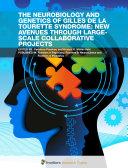 The Neurobiology and Genetics of Gilles de la Tourette Syndrome  New Avenues Through Large Scale Collaborative Projects